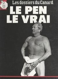 Michel Gaillard et  Le Canard Enchaîné - Le Pen, le vrai.