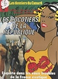 Michel Gaillard et  Le Canard Enchaîné - Les cocotiers de la République - Enquête dans les eaux troubles de la France exotique.
