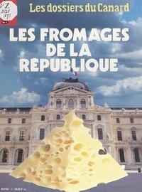 Michel Gaillard et  Le Canard Enchaîné - Les fromages de la République.