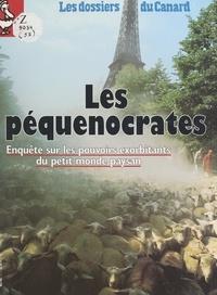 Michel Gaillard et  Le Canard Enchaîné - Les péquenocrates - Enquête sur les pouvoirs exorbitants du petit monde paysan.