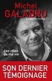 Michel Galabru - Les rôles de ma vie.