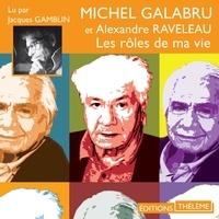 Michel Galabru et Jacques Gamblin - Les rôles de ma vie.