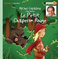 Michel Galabru - Michel Galabru raconte Le Petit Chaperon Rouge. 1 CD audio
