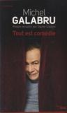 Michel Galabru - Tout est comédie.