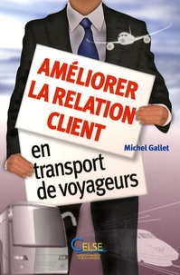 Michel Gallet - Améliorer la relation client en transport de voyageurs.