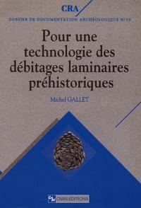 Michel Gallet - Pour une technologie des débitages laminaires préhistoriques - Caractérisation des modalités d'obtention des ensembles laminaires par l'analyse morphologique.