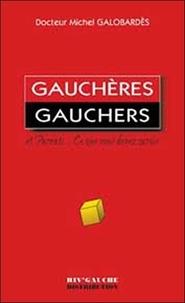 Michel Galobardès - Gauchères, gauchers, parents... - Ce que vous devez savoir.