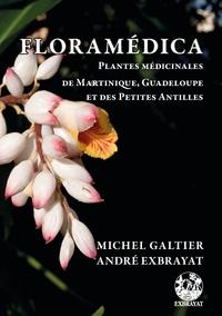 Michel Galtier et André Exbrayat - Floramédica - Plantes médicinales de Martinique, Guadeloupe et des Petites Antilles.