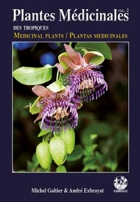 Michel Galtier et André Exbrayat - Plantes médicinales des tropiques - Volume 2.
