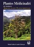 Michel Galtier et André Exbrayat - Plantes médicinales des tropiques - Volume 4.
