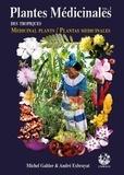 Michel Galtier et André Exbrayat - Plantes médicinales des tropiques - Volume 1.