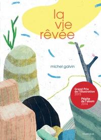 Michel Galvin - La vie rêvée.