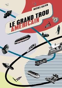 Michel Galvin - Le grand trou américain.