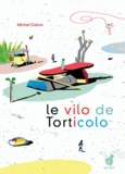 Michel Galvin - Le vilo de Torticolo.