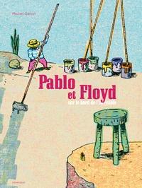 Michel Galvin - Pablo et Floyd sur le bord de l'invisible.