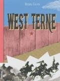 Michel Galvin - West Terne - Splendeur et décadence du 6,9e de cavalerie ou Les nouvelles aventures du gars René.