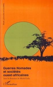 Michel Galy - Guerres nomades et sociétés ouest-africaines.