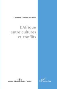 Michel Galy - L'Afrique entre cultures et conflits.