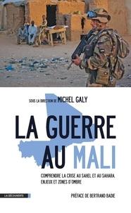 Michel Galy - La guerre au Mali - Comprendre la crise au Sahel et au Sahara : enjeux et zones d'ombre.