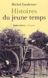 Michel Gandemer - Histoires du jeune temps.