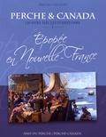 Michel Ganivet - Perche et Canada, quatre siècles d'histoire - Volume 1, Epopée en Nouvelle-France (1621-1763).