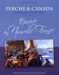 Perche et Canada, quatre siècles dhistoire - Volume 1, Epopée en Nouvelle-France (1621-1763).pdf