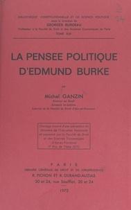 Michel Ganzin et Georges Burdeau - La pensée politique d'Edmund Burke.