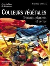 Michel Garcia - Couleurs végétales.