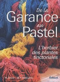 Michel Garcia - De la garance au pastel - Le jardin des teinturiers.