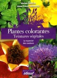 Michel Garcia et Anne-France Bernard - Plantes colorantes Teintures végétales - Le nuancier de couleurs.