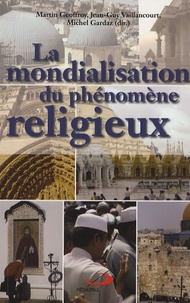 Michel Gardaz et Martin Geoffroy - La mondialisation du phénomène religieux.