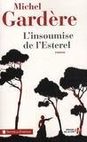 Michel Gardère - L'insoumise de l'Esterel.