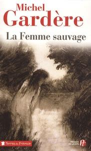 Michel Gardère - La femme sauvage.