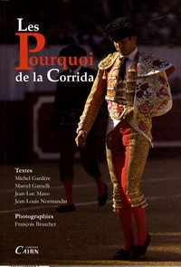 Michel Gardère et Marcel Garzelli - Les Pourquoi de la Corrida.