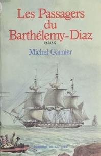 """Michel Garnier - Les Passagers du """"Barthélemy Diaz""""."""
