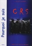 Michel Garnier - Pourquoi je suis CRS.