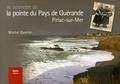 Michel Garnier - Se souvenir de la pointe du Pays de Guérande, Piriac-sur-Mer.