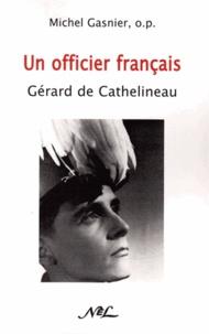 Michel Gasnier - Un officier français : Gerard De Cathelineau.