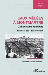 Histoiresdenlire.be Eaux mêlées à Montmartre, une histoire familiale - Première partie : 1880-1936 Image