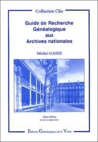Michel-Gasse - Guide de recherche généalogique aux Archives nationales.