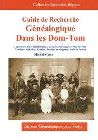 Michel Gasse - Guide de recherche généalogique dans les DOM-TOM.