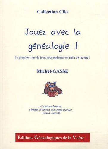 Michel-Gasse - Jouez avec la généalogie !.