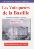 Michel Gasse - Les vainqueurs de la Bastille - Dictionnaire biographique et historique.