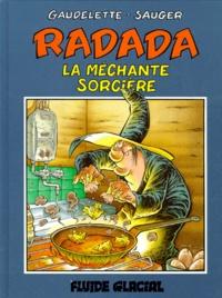 Michel Gaudelette et  Sauger - Radada la méchante sorcière - Tome 1.