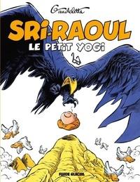Michel Gaudelette - Sri-Raoul le petit yogi - On ne médite pas à table !.