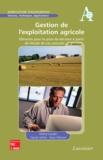 Michel Gaudin et Claude Jaffrès - Gestion de l'exploitation agricole - Eléments pour la prise de décision à partir de l'étude de cas concrets.