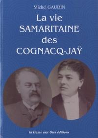 Michel Gaudin - La vie samaritaine des Cognacq-Jaÿ.