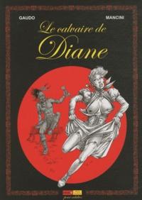 Michel Gaudo et  Mancini - Le calvaire de Diane.
