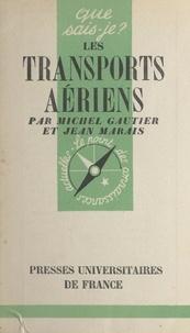Michel Gautier et Jean Marais - Les transports aériens.