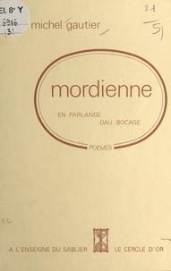 Michel Gautier - Mordienne : en parlange dau bocage - Poèmes.